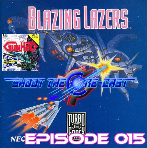 Shoot the Core-cast Episode 015 - Blazing Lazers (August 2019)