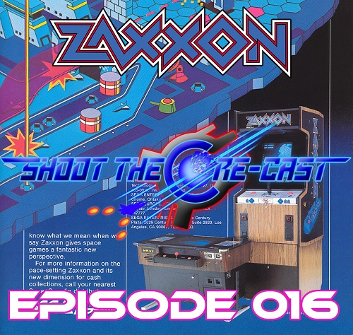 Shoot the Core-cast Episode 016 - Zaxxon  (September 2019)