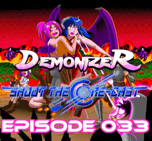 Shoot the Core-cast Episode 033 - Demonizer (March 2021)