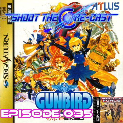 Shoot the Core-cast Episode 035 - Gunbird (May 2021)