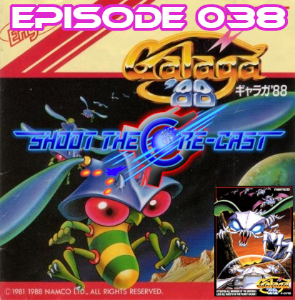 Shoot the Core-cast Episode 038 - Galaga '88 (August 2021)